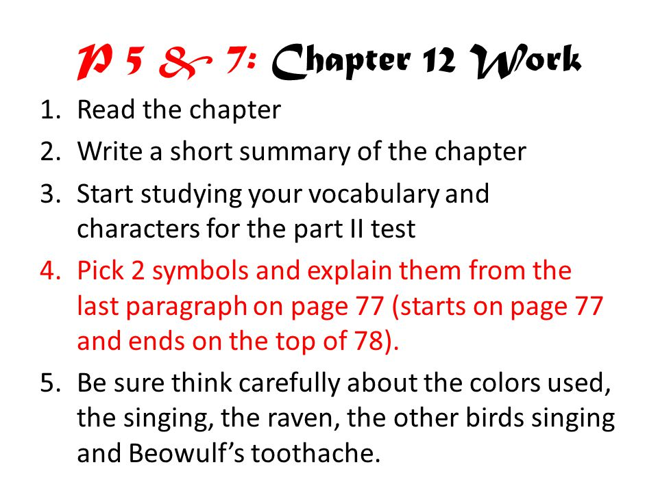 P 5 & 7: Chapter 12 Work Read the chapter