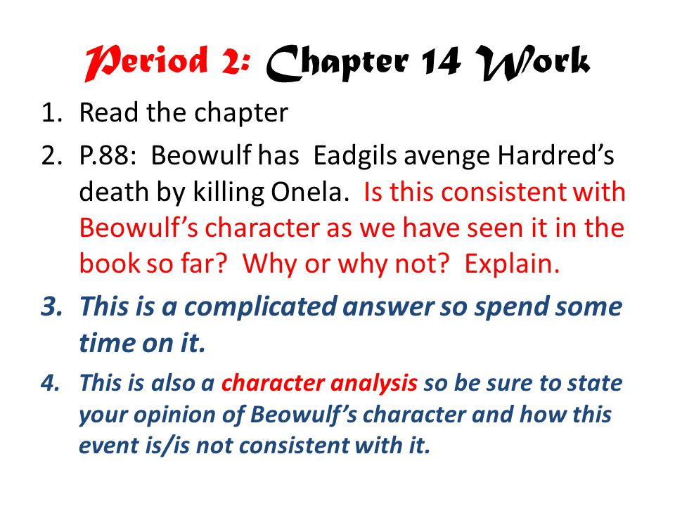 Period 2: Chapter 14 Work Read the chapter