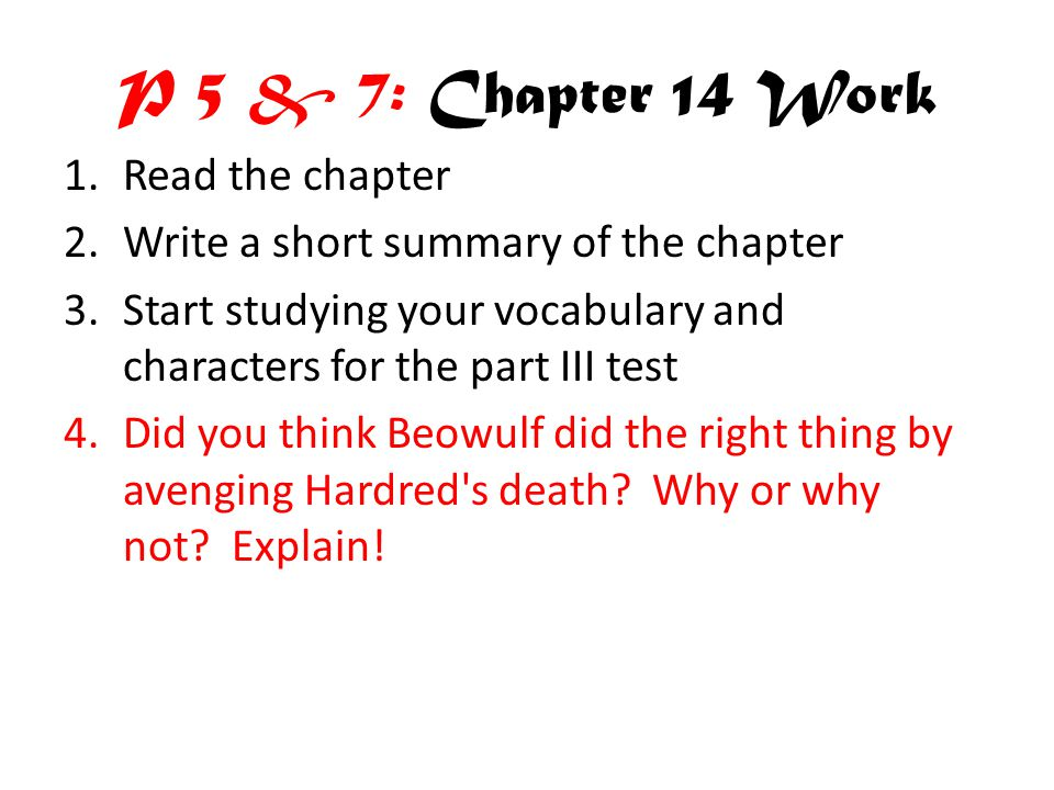 P 5 & 7: Chapter 14 Work Read the chapter