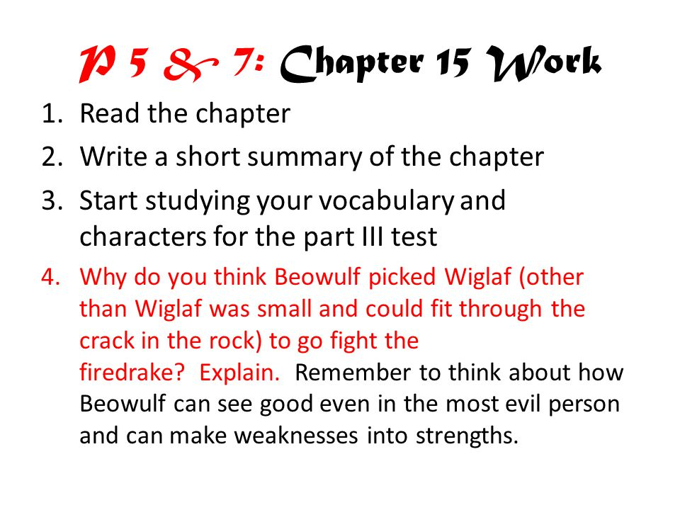 P 5 & 7: Chapter 15 Work Read the chapter
