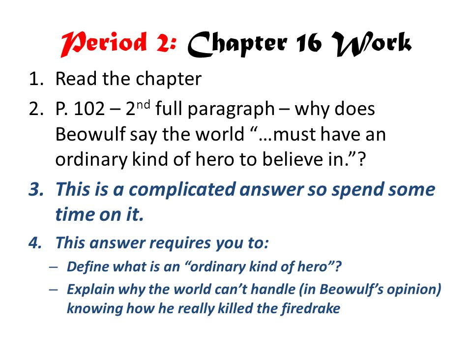 Period 2: Chapter 16 Work Read the chapter