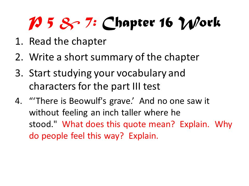 P 5 & 7: Chapter 16 Work Read the chapter