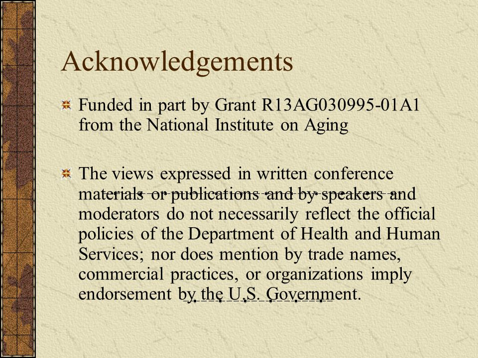 Acknowledgements Funded in part by Grant R13AG030995-01A1 from the National Institute on Aging.