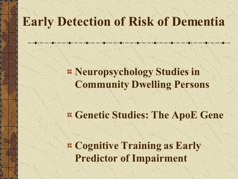 Early Detection of Risk of Dementia