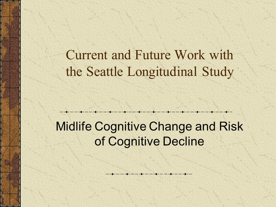 Current and Future Work with the Seattle Longitudinal Study