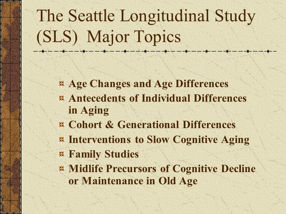 The Seattle Longitudinal Study (SLS) Major Topics