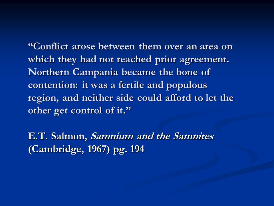 Conflict arose between them over an area on which they had not reached prior agreement.