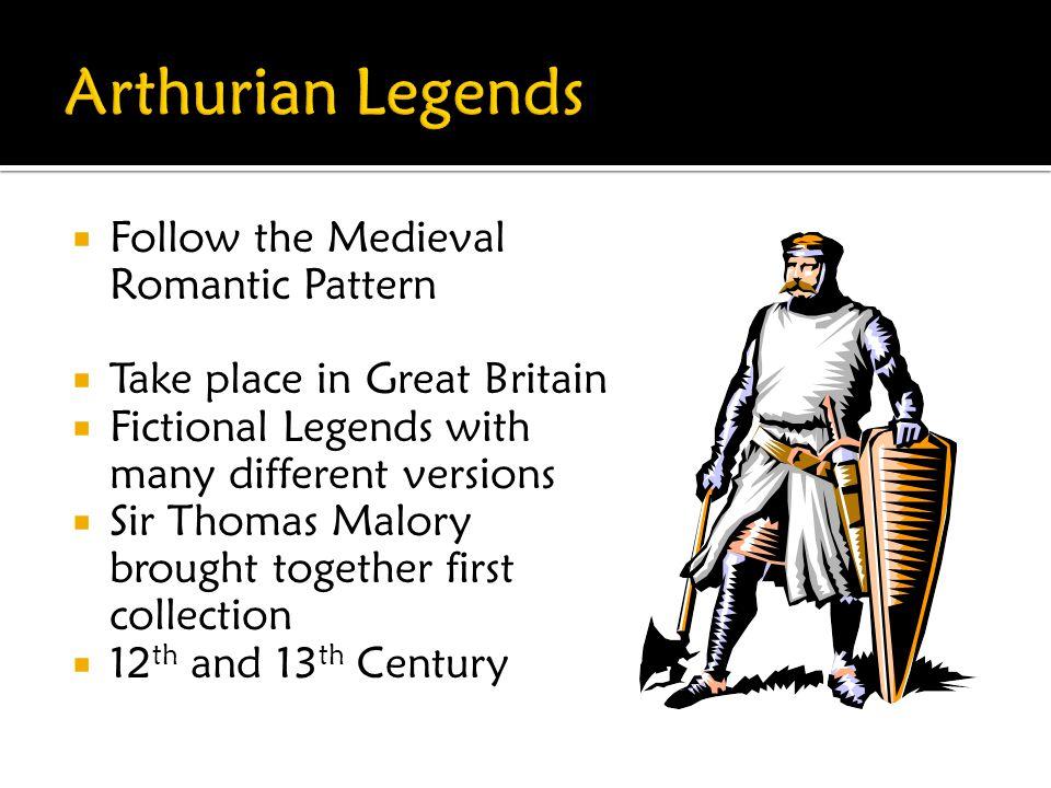 Arthurian Legends Follow the Medieval Romantic Pattern