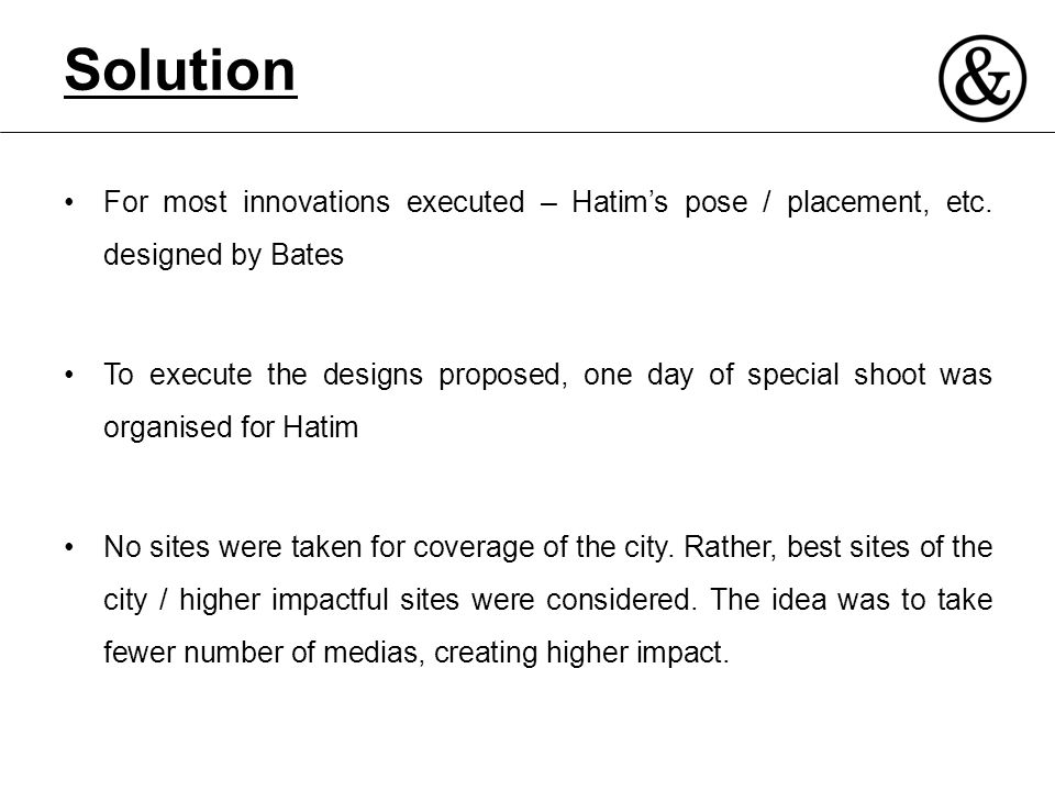 Solution For most innovations executed – Hatim's pose / placement, etc. designed by Bates.