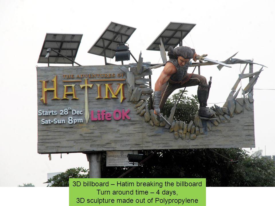 3D billboard – Hatim breaking the billboard Turn around time – 4 days,