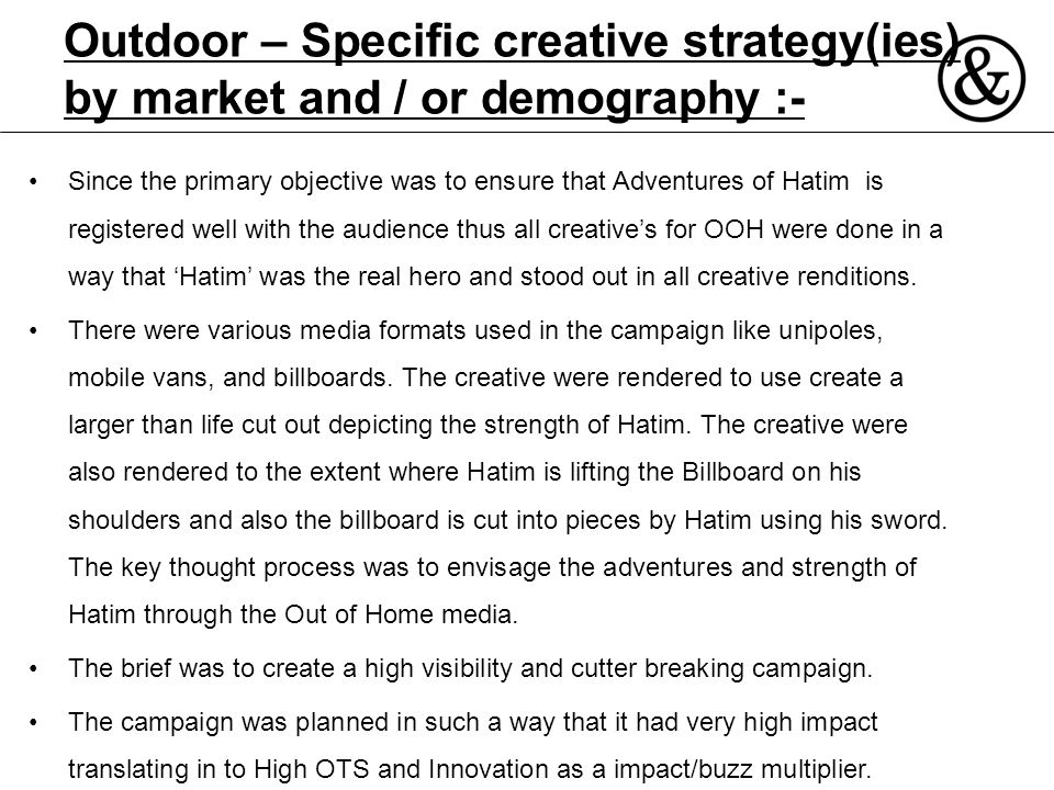 Outdoor – Specific creative strategy(ies) by market and / or demography :-