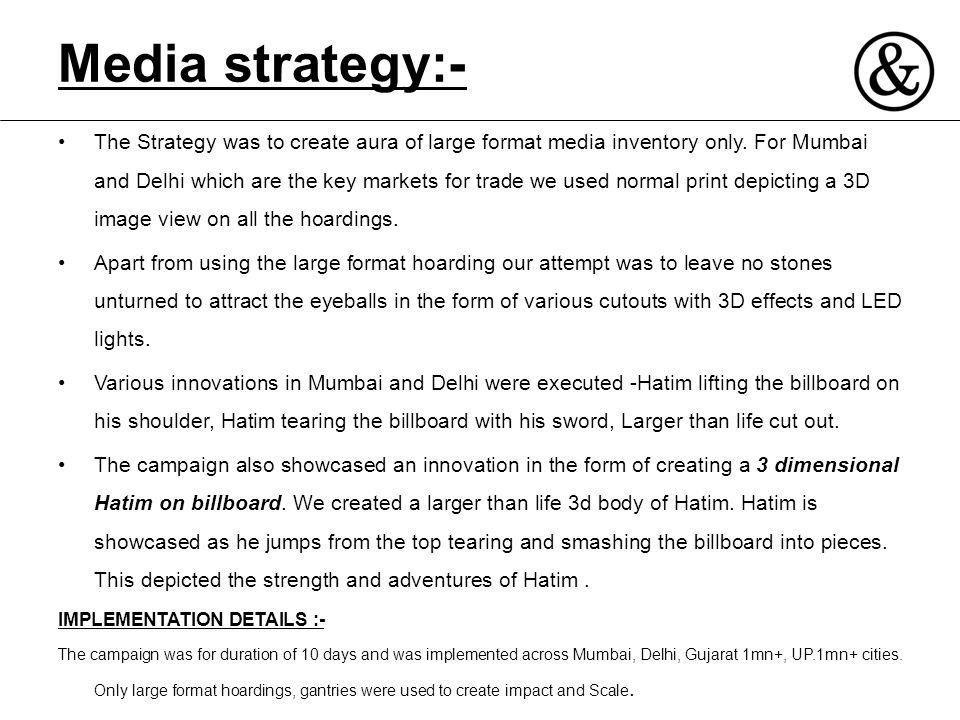 Media strategy:-