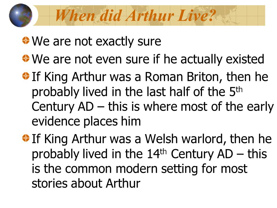 When did Arthur Live We are not exactly sure