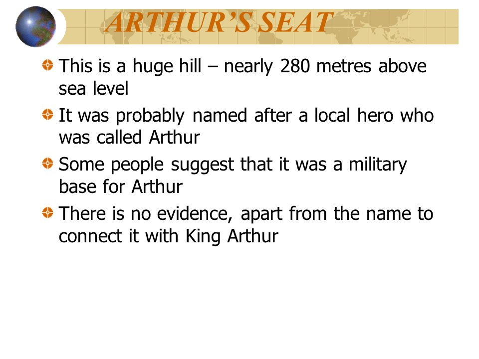ARTHUR'S SEAT This is a huge hill – nearly 280 metres above sea level