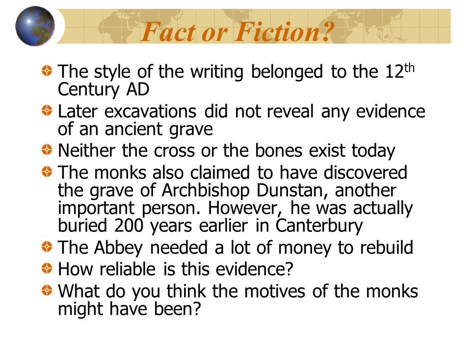 Fact or Fiction The style of the writing belonged to the 12th Century AD. Later excavations did not reveal any evidence of an ancient grave.