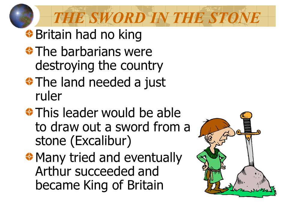 THE SWORD IN THE STONE Britain had no king
