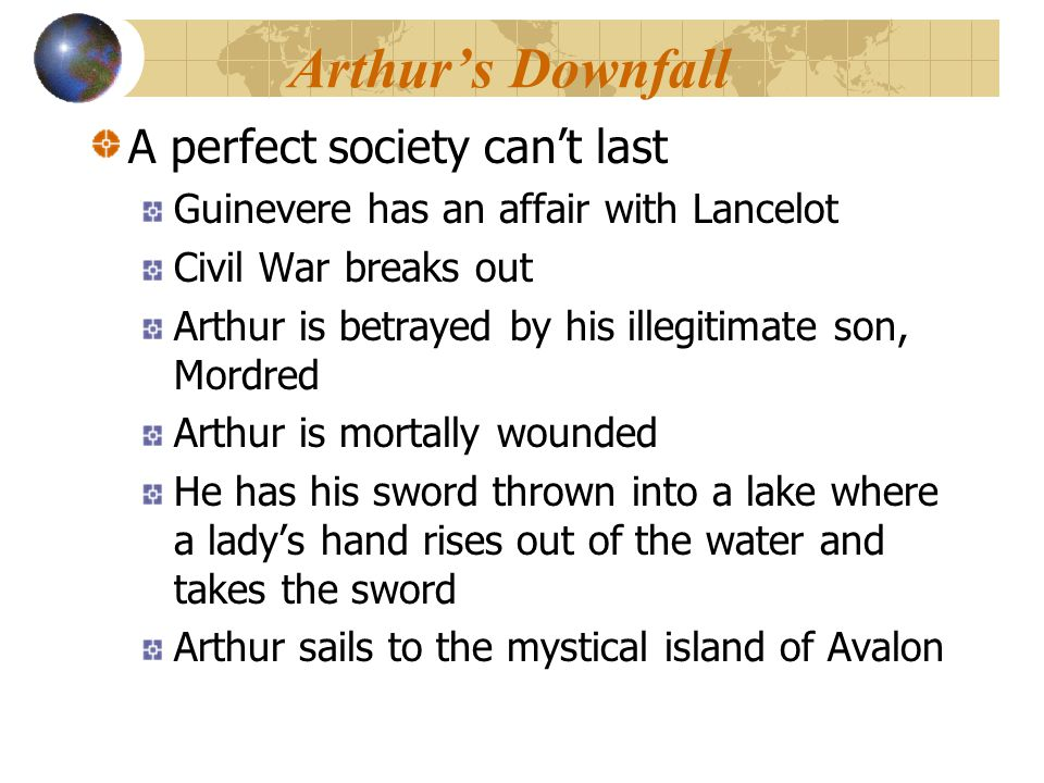 Arthur's Downfall A perfect society can't last