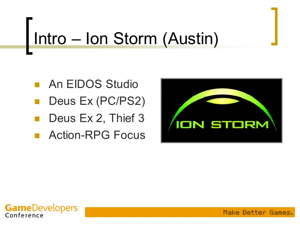 Intro – Ion Storm (Austin)