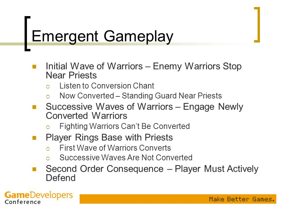 Emergent Gameplay Initial Wave of Warriors – Enemy Warriors Stop Near Priests. Listen to Conversion Chant.