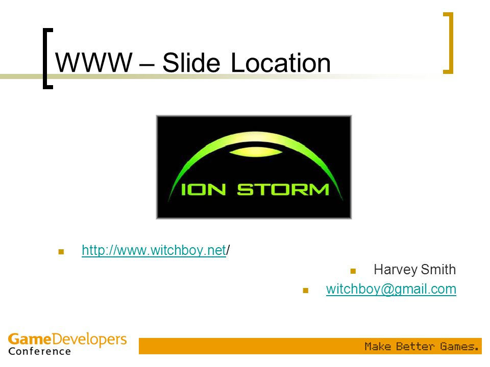 WWW – Slide Location http://www.witchboy.net/ Harvey Smith