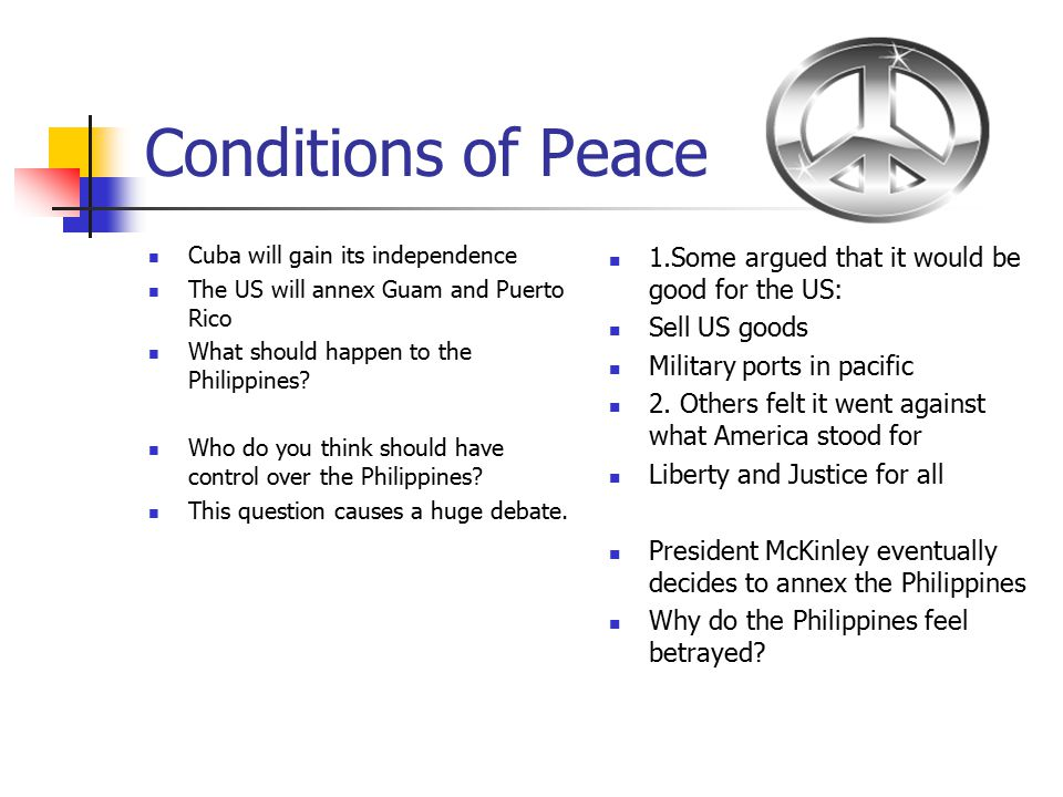 Conditions of Peace 1.Some argued that it would be good for the US: