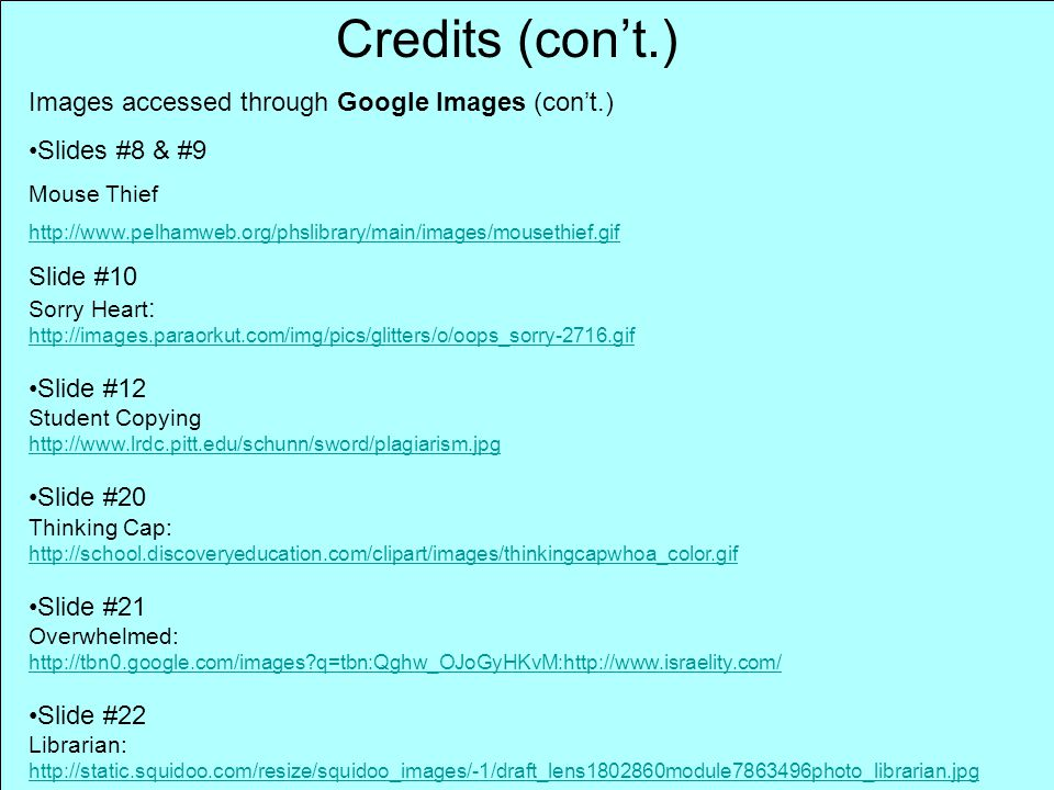 Credits (con't.) Images accessed through Google Images (con't.)
