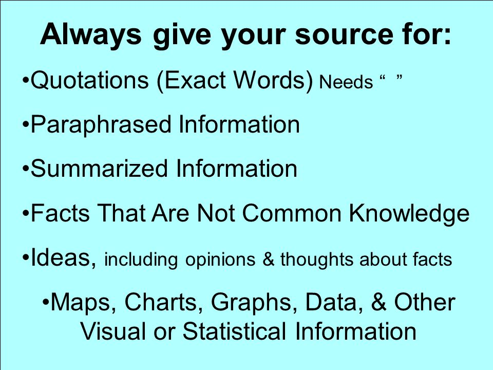 Always give your source for: