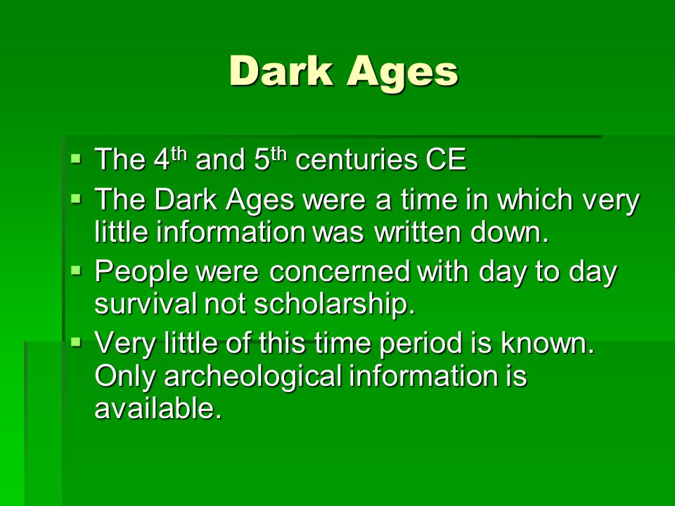 Dark Ages The 4th and 5th centuries CE