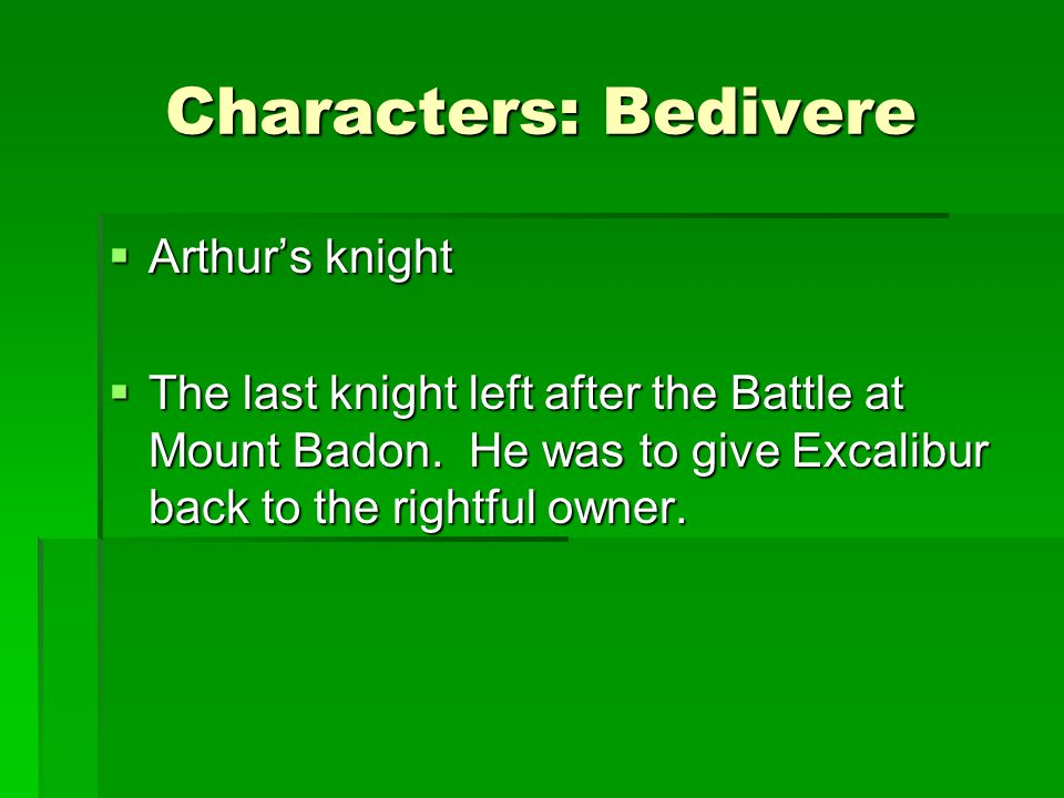 Characters: Bedivere Arthur's knight