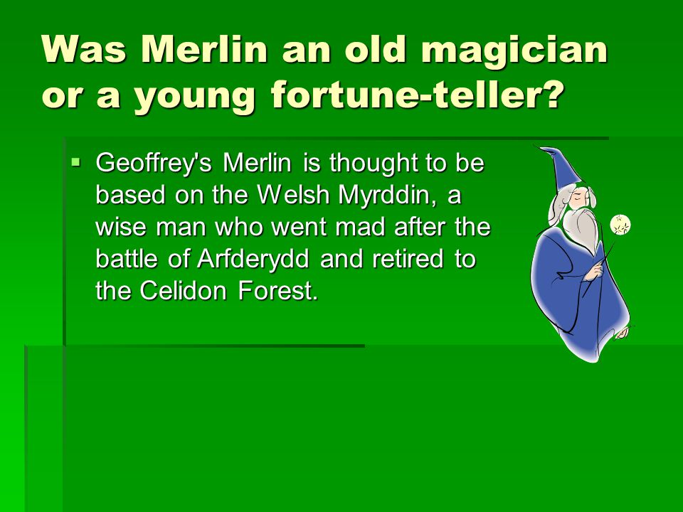 Was Merlin an old magician or a young fortune-teller