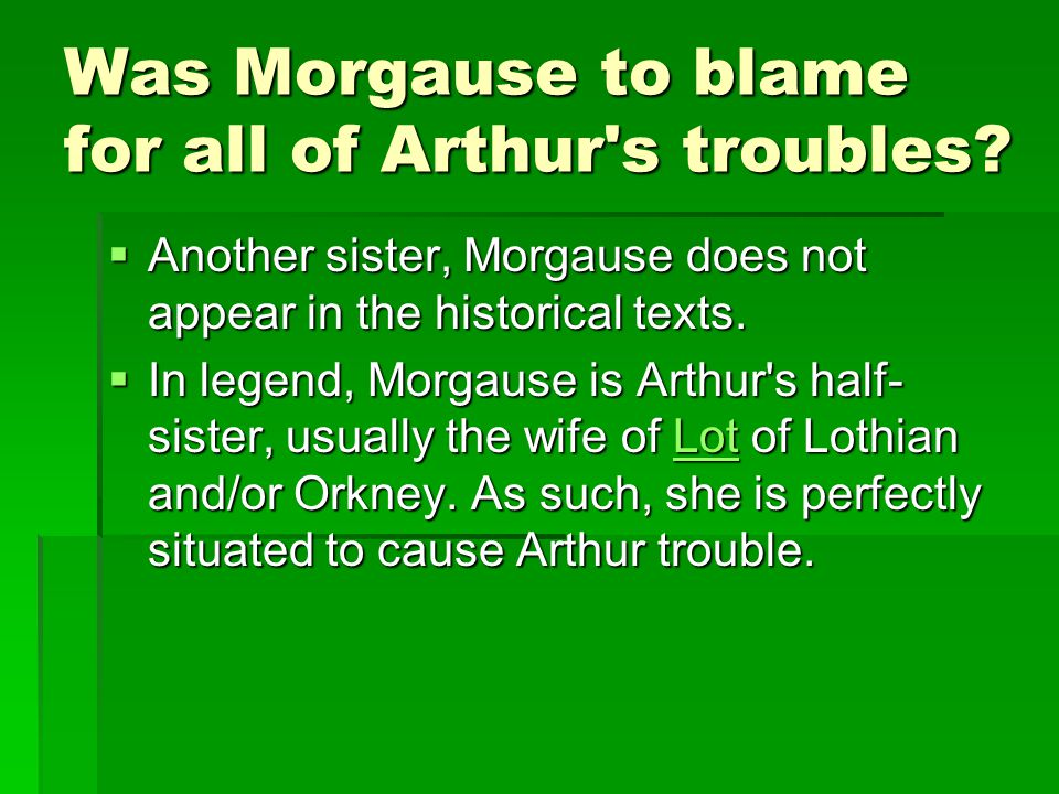 Was Morgause to blame for all of Arthur s troubles