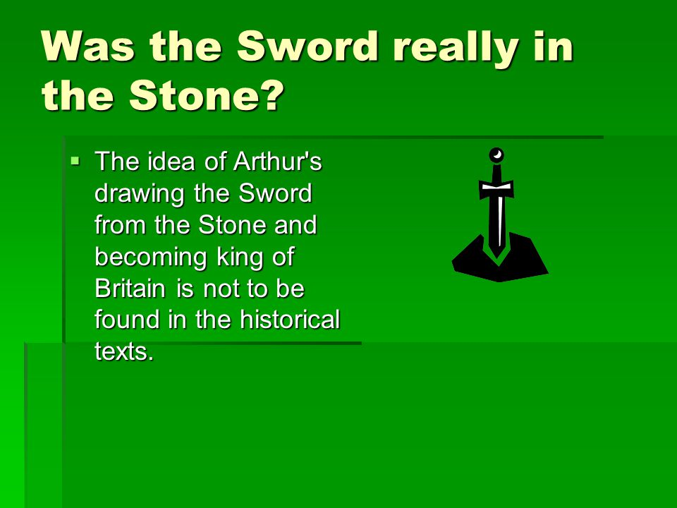 Was the Sword really in the Stone