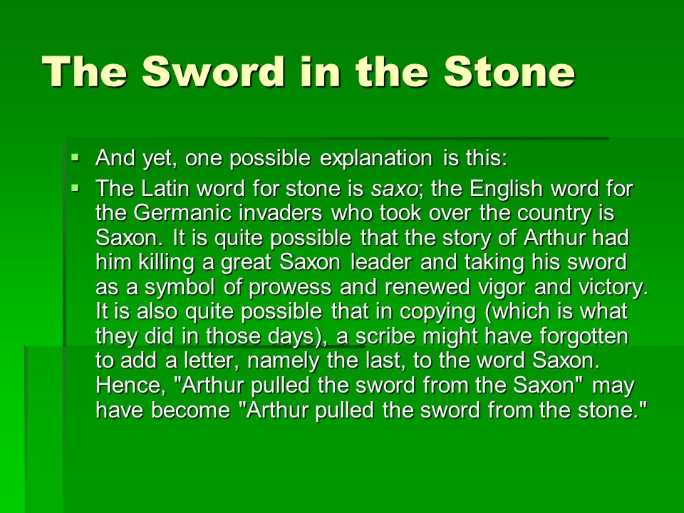 The Sword in the Stone And yet, one possible explanation is this: