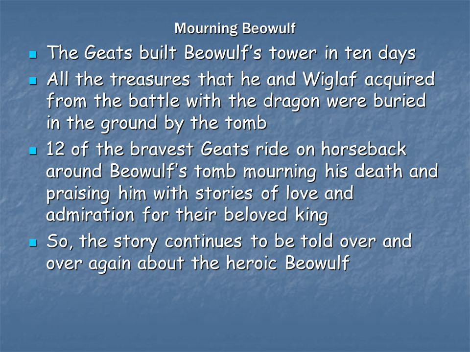 The Geats built Beowulf's tower in ten days