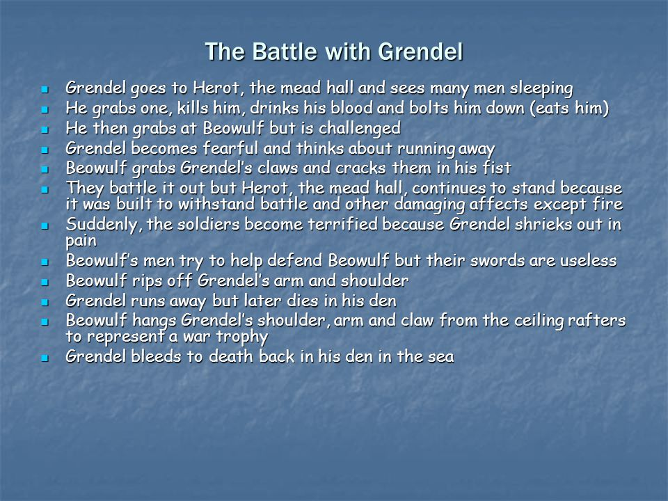 the battle with grendel Directed by sturla gunnarsson, a canadian resident of icelandic birth, this english-language version of the poem boils the classic text down into a generic action flick, complete with sweeping icelandic vistas, clanging fights, galloping horses, a chiseled hero and a witchy woman who keeps her front door.