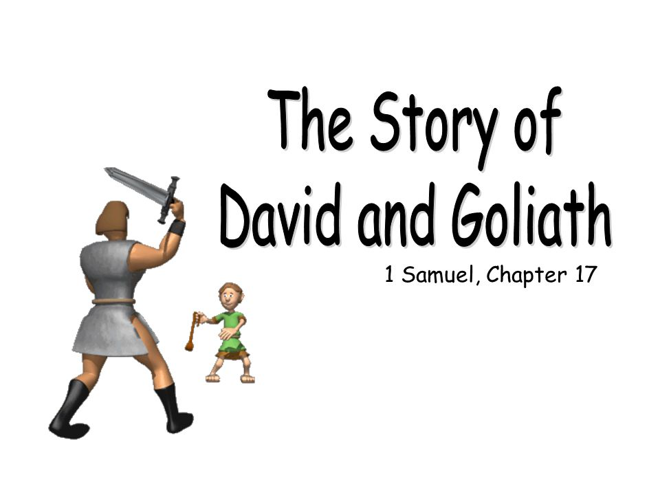 The Story of David and Goliath 1 Samuel, Chapter 17