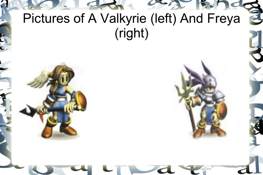Pictures of A Valkyrie (left) And Freya (right)
