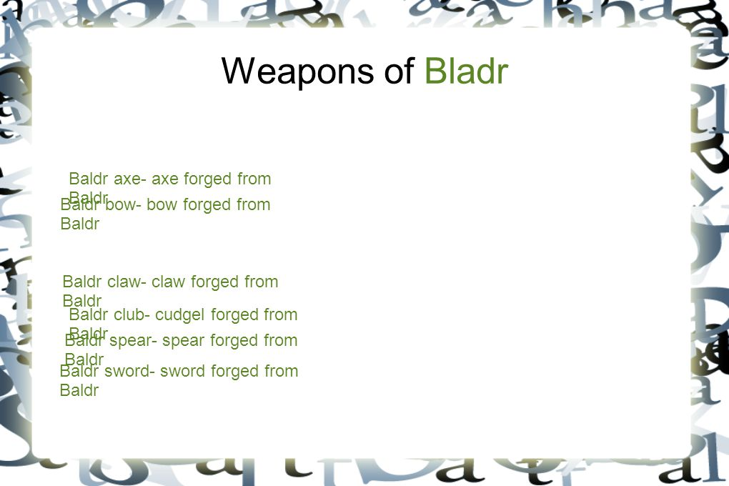Weapons of Bladr Baldr axe- axe forged from Baldr