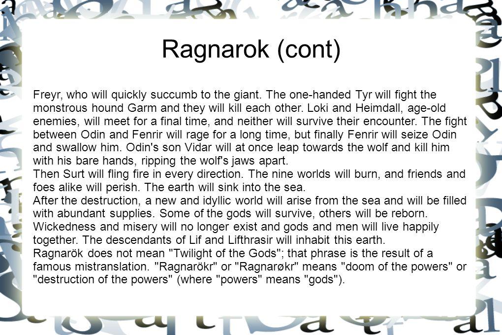 Ragnarok (cont)