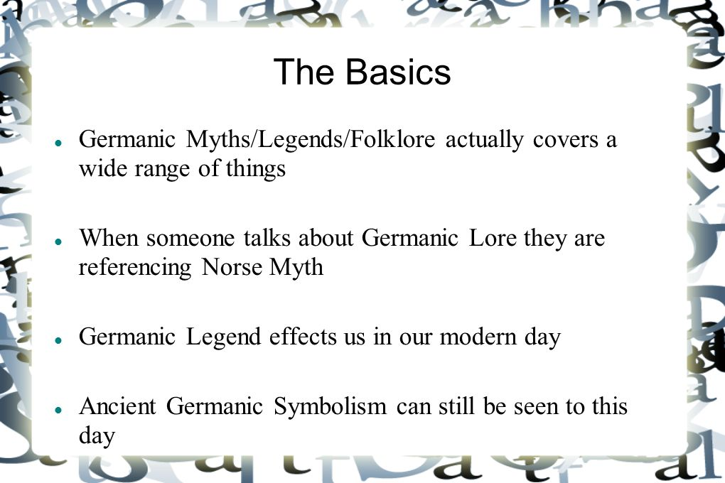 The Basics Germanic Myths/Legends/Folklore actually covers a wide range of things.