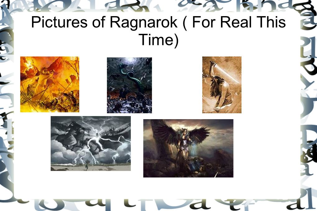 Pictures of Ragnarok ( For Real This Time)