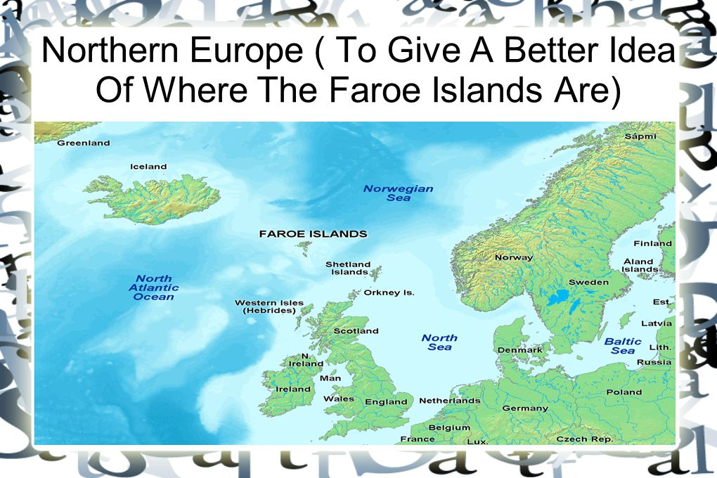 Northern Europe ( To Give A Better Idea Of Where The Faroe Islands Are)