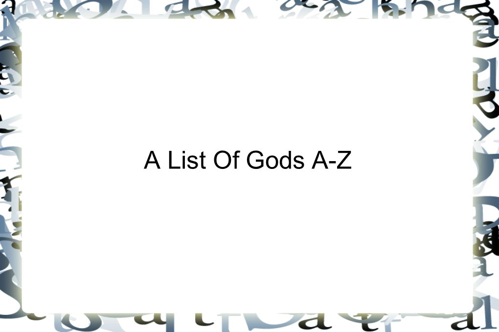 A List Of Gods A-Z