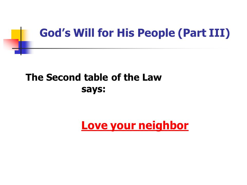 God's Will for His People (Part III) The Second table of the Law says: