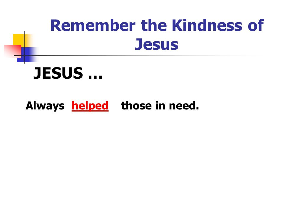 Remember the Kindness of Jesus