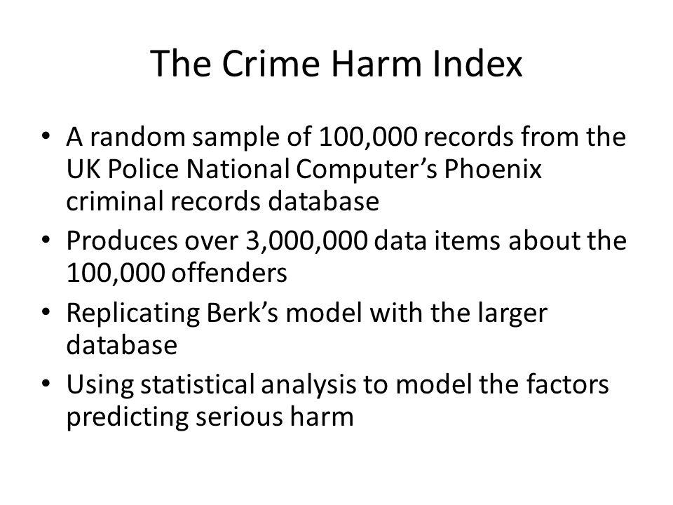 The Crime Harm Index A random sample of 100,000 records from the UK Police National Computer's Phoenix criminal records database.