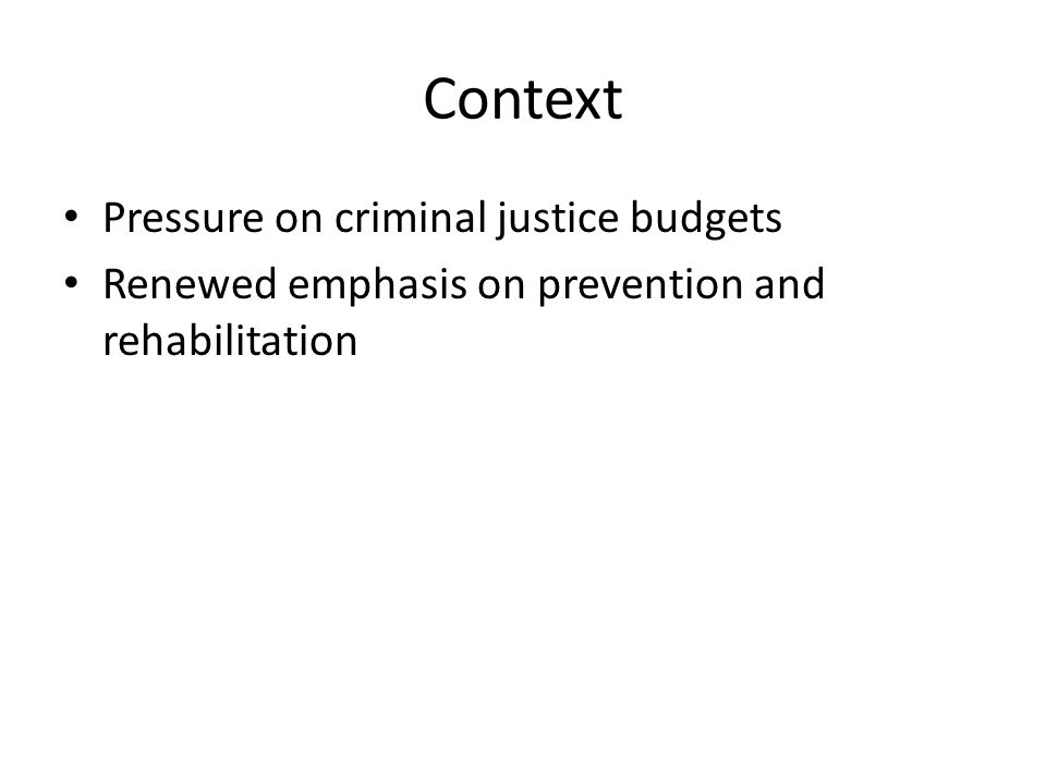 Context Pressure on criminal justice budgets