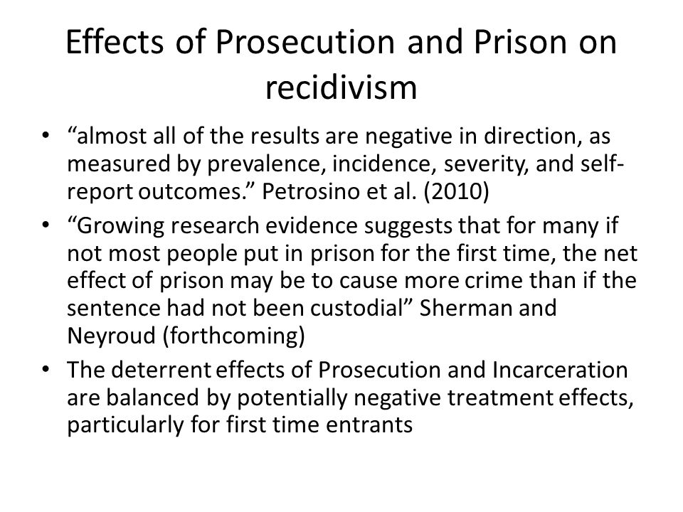 Effects of Prosecution and Prison on recidivism