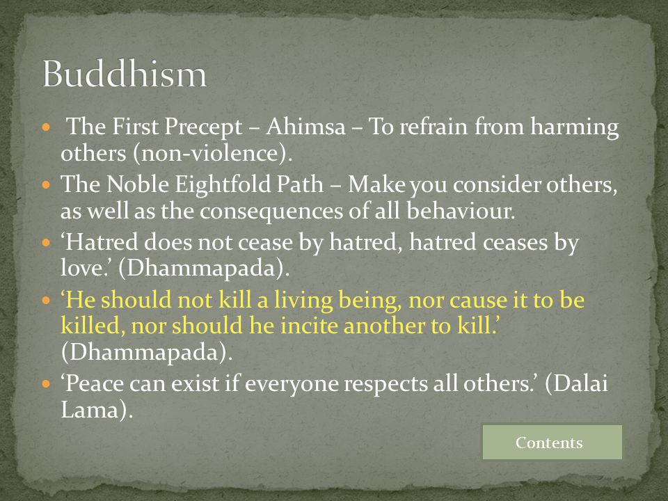 Buddhism The First Precept – Ahimsa – To refrain from harming others (non-violence).