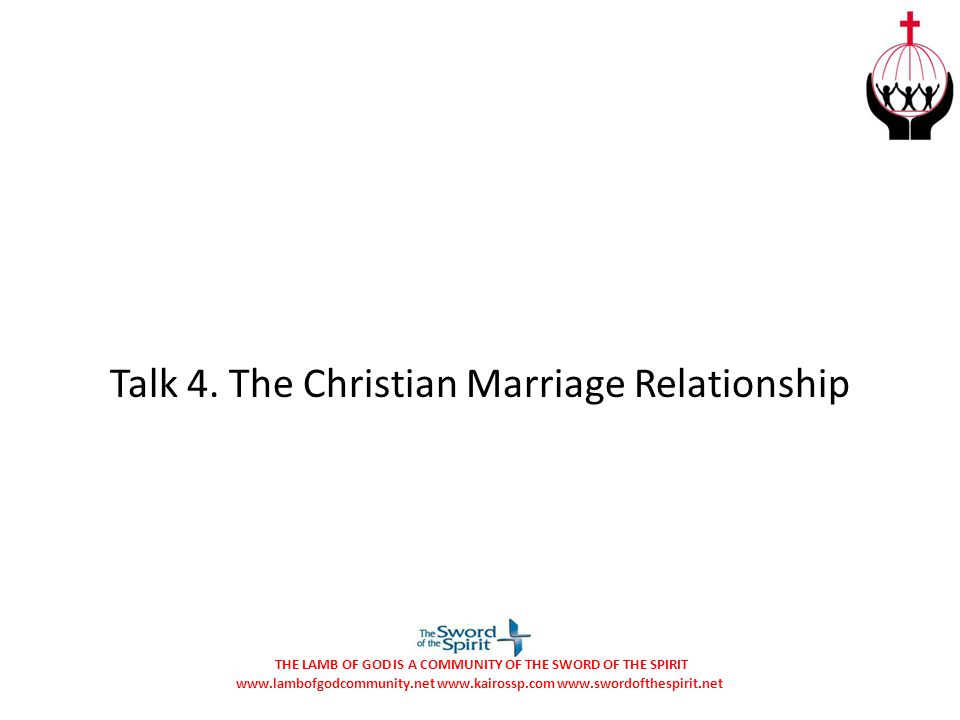 Talk 4. The Christian Marriage Relationship